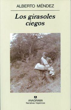 EL LIBRO DEL DÍA    Los girasoles ciegos, de Alberto Méndez.  http://www.quelibroleo.com/los-girasoles-ciegos 20-11-2012