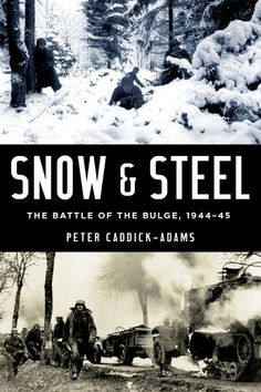 What can we learn from the Second World War's Battle of the Bulge via National Geographic (Snow and Steel: Battle of the Bulge, 1944-45 by Peter Caddick-Adams) #WW2 #Germany #history