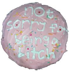 not sorry cake