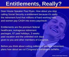 Unpaid ENTITLEMENTS are being given to Congress in healthcare, retirement, paid days off, not seniors or disabled