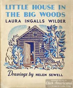 Little House in the Big Woods by Laura Ingalls Wilder - First Edition (great article)