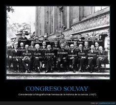 CONGRESO SOLVAY - Considerada la fotografía más famosa de la historia de la ciencia. (1927)   Gracias a http://www.cuantarazon.com/   Si quieres leer la noticia completa visita: http://www.skylight-imagen.com/congreso-solvay-considerada-la-fotografia-mas-famosa-de-la-historia-de-la-ciencia-1927/