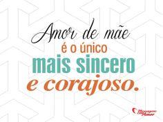 Amor de mãe é o único mais sincero e corajoso!  # #AmordeMae