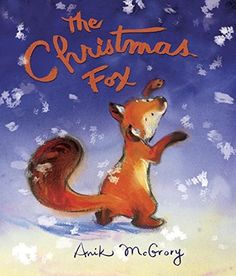 The Christmas Fox by Anik McGrory https://www.amazon.com/dp/1101935006/ref=cm_sw_r_pi_dp_U_x_aHelAbKSG1H3J