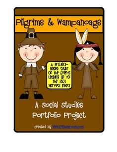 PILGRIMS & WAMPANOAGS: A Social Studies Portfolio Project. I teach third grade in Massachusetts. Our state frameworks include teaching the students about the Pilgrims and Wampanoags. I created this portfolio project as a means of organizing all of the information that the students learned as we worked on this unit. They LOVED completing these and learned so much doing so.