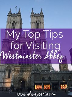 My top tips for visiting Westminster Abbey - from a London local! Make the most of visiting one of London's best and most famous attractions.
