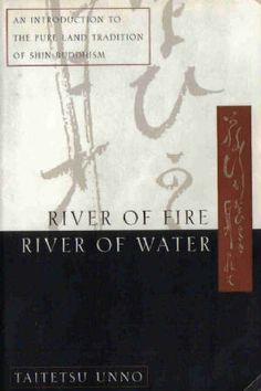 River of Fire, River of Water por Taitetsu Unno