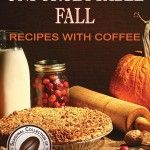 Unforgettable Fall Recipes With Coffee [Free Kindle eBook]