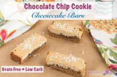 Chocolate Chip Cookie Cheesecake Bars (Grain Free and Low Carb) - Holistically Engineered