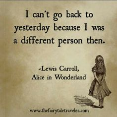 There are inspirational quotes that can be life-changing. But for those that really shed light on life's most difficult times, why not turn to the best Alice in Wonderland quotes? Lewis Carroll had much more in mind than you think. Best Inspirational Quotes, Great Quotes, Quotes To Live By, Motivational Quotes, Life Quotes, Old Soul Quotes, Famous Quotes From Movies, Famous Quotes About Love, Best Book Quotes