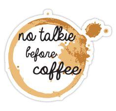 """No Talkie Before Coffee"" Stickers by emilyosman 