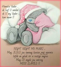 Good Night Sleep Tight, Evening Greetings, Good Night Blessings, Goeie Nag, Goeie More, Afrikaans Quotes, Good Night Sweet Dreams, Bear Pictures, Tatty Teddy