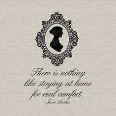 Jane Austen Quote Nothing Like Staying at Home by DigitalThings, $1.00