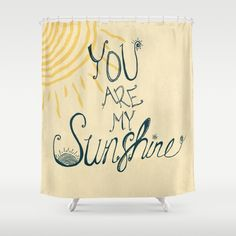 Merveilleux You Are My Sunshine Shower Curtain