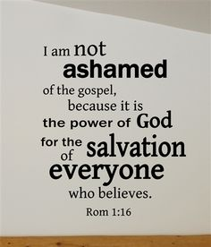 I am NOT ashamed Rom 1:16 Religious Quote Removable Wall Decal