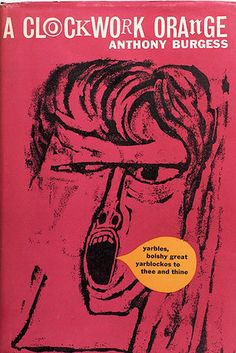A Clockwork Orange by Anthony Burgess   34 Classic Books That Won't Bore You Shitless
