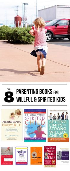 Top 8 Parenting Books on Having Willful and Strong Willed Kids - #1 and #2 on this list have been life-savers!