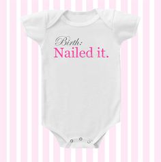 Birth Nailed It  Baby Girl Onesie in Pink