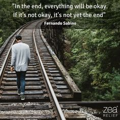 """In the end everything will be okay. If it's not okay it's not yet the end"" - Fernando Sabinoxx"