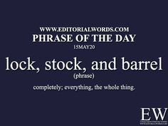 Phrase of the Day (lock, stock, and - Editorial Words Idioms Words, Grammar And Vocabulary, English Vocabulary Words, English Idioms, English Phrases, Learn English Words, Slang Phrases, Idioms And Phrases, English Transition Words