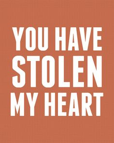 """Printable Wall Art - """"You Have Stolen My Heart"""" Song Lyric Quote"""