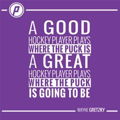 Playmakers make plays because they are one step ahead of the game! Wayne Gretzky, Hockey Players, First Step, Plays, Motivational, Game, Quotes, Sports, Games
