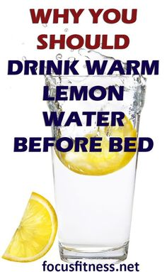 Discover why you should drink warm lemon water before bed #lemon #water #focusfitness