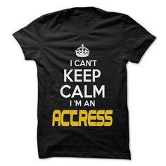 Keep Calm I am ... Actress - Awesome Keep Calm Shirt ! - #handmade gift #mason jar gift. FASTER => https://www.sunfrog.com/Hunting/Keep-Calm-I-am-Actress--Awesome-Keep-Calm-Shirt-.html?68278