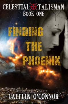 Speculative Fiction Showcase: Finding the Phoenix (The Celestial Talisman, Book 1) by Caitlin O'Connor