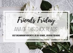 Friends Friday Interview: Ana of This Chick Reads