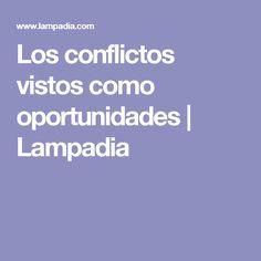 Los conflictos vistos como oportunidades   Lampadia