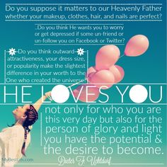 God loves you LDS quote from Dieter F Uchtdorf