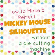 How to Make a Perfect Mickey Silhouette (without a die-cutting machine) - MouseTalesTravel.com #MTT #disneydiy #disneycrafts #mickey
