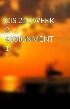 CIS 210 WEEK 2 ASSIGNMENT 1 #wattpad #short-story