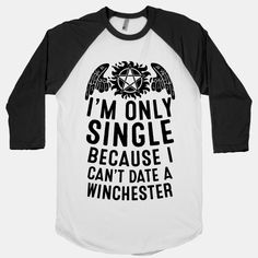 I'm+Only+Single+Because+I+Can't+Date+A+Winchester