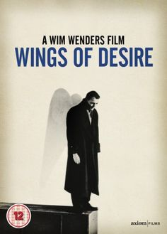 "Wings of Desire (1987) - ""What is wrong with peace that its inspiration doesn't endure?"""