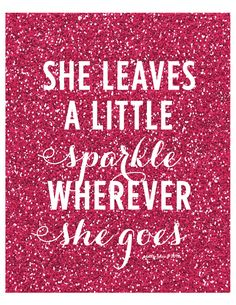 She Leaves A Little Sparkle Wherever She Goes!