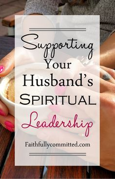 Supporting Your Husband's Spiritual Leadership