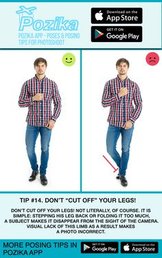 """""""Tip #14. Don't """"Cut Off"""" Your Legs! Don't cut off your legs! Not literally, of course. It is simple: stepping his leg back or folding it too much, a subject makes it disappear from the sight of the camera. Visual lack of this limb as a result makes a photo incorrect. """""""