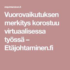 Vuorovaikutuksen merkitys korostuu virtuaalisessa työssä – Etäjohtaminen.fi