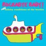 Rockabye Baby - More Lullaby Renditions of The Beatles