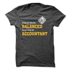 Wake Up Feeling Balanced Accountant T Shirts, Hoodie Sweatshirts
