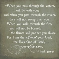 Isaiah 43:2-3 Follow us at http://gplus.to/iBibleverses