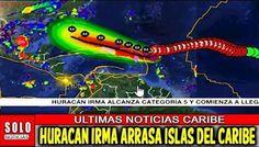 Solo Noticias 🌎Peligroso Huracan IRMA Arrasó Con Las Islas Del Mar Caribe