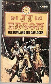 Ole Devil and the Caplocks by J. T. Edson http://www.amazon.co.uk/dp/0552101583/ref=cm_sw_r_pi_dp_TWgKub0FGMHRS