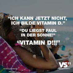 """Visual Statements®️️ """"Ich kann jetzt nicht, ich bilde Vitamin D."""" """"Du liegst faul in der Sonne!"""" """"Vitamin D!!!"""" Sprüche / Zitate / Quotes / Spaß / lustig / witzig / Fun / Lachen / Humor"""