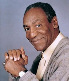 Bill Cosby. I know he's in trouble. But he'll always be one of my all-time favorites.