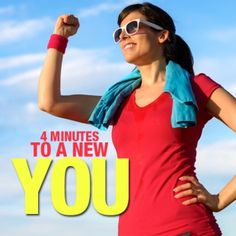 4 Minutes to a New You!