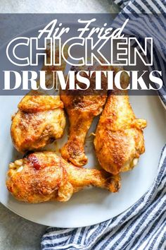 The Best Air Fried Chicken Drumsticks - Sweet Cs Designs