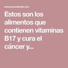 Estos son los alimentos que contienen vitaminas B17 y cura el cáncer y...